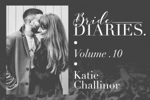 Bride Diaries - Vol. 10 - Katie Challinor