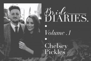 Bride Diaries Vol. 1 - Chelsey Pickles