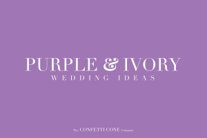 Purple & Ivory Wedding Ideas